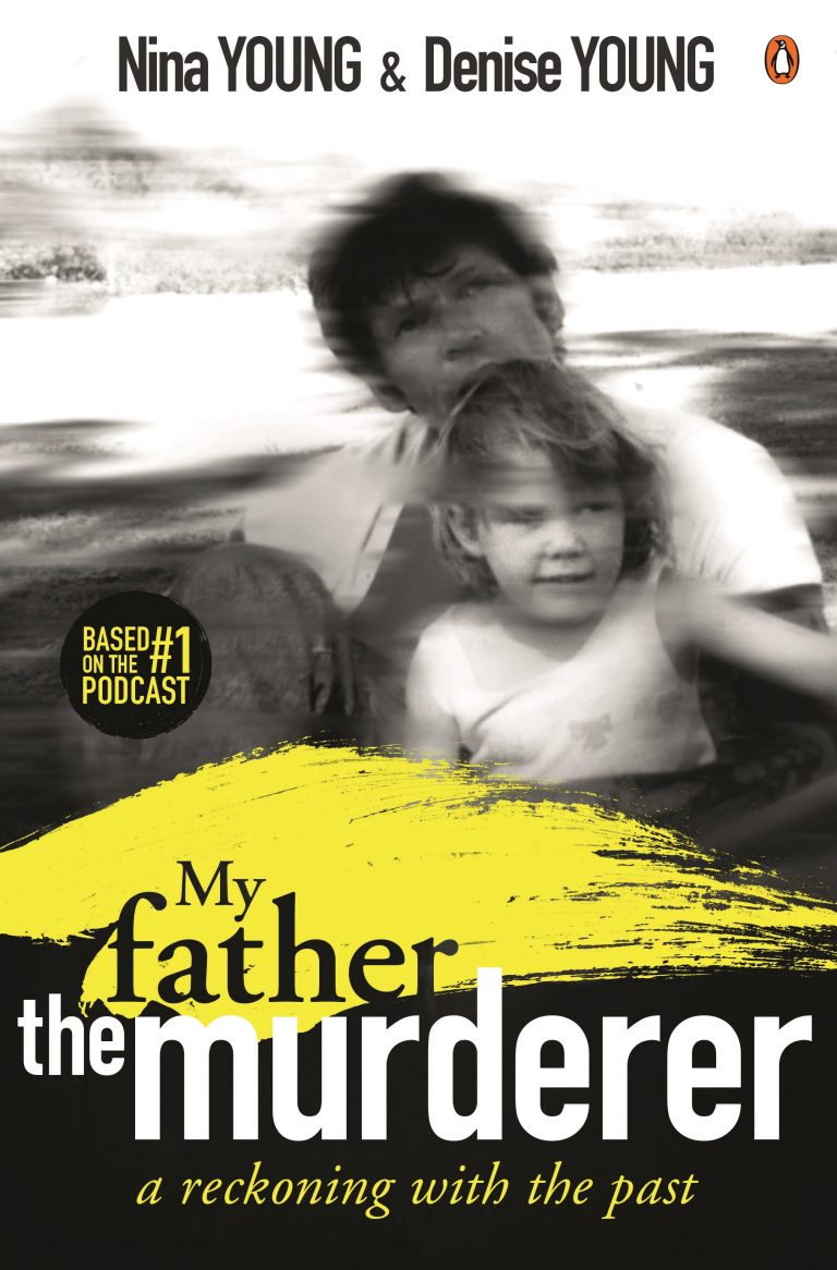 Nina and Denise Young: My Father the Murderer